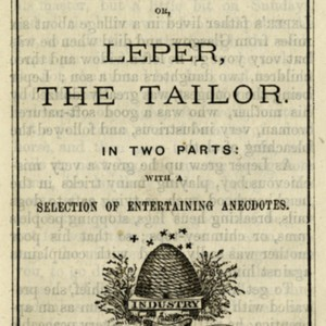 Cover page of Fun Upon Fun ; or, Leper, the Tailor, features a woodcut of a beehive with a ribbon showing the motto Industry, Honesty, and Integrity. Also includes full title, printer information, and border. All Printed in black ink.